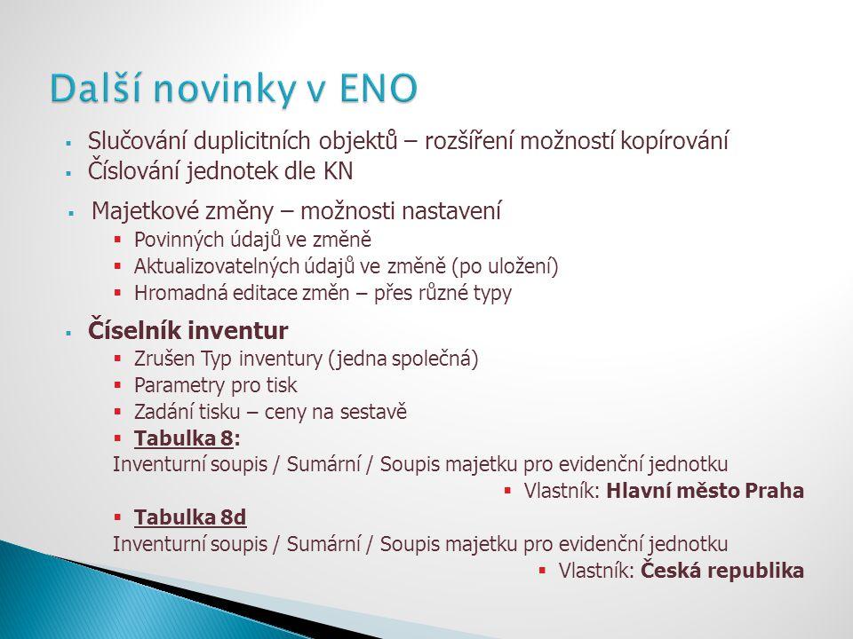 Další novinky v ENO Slučování duplicitních objektů – rozšíření možností kopírování. Číslování jednotek dle KN.