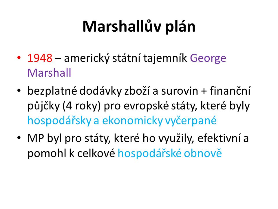 Marshallův plán 1948 – americký státní tajemník George Marshall