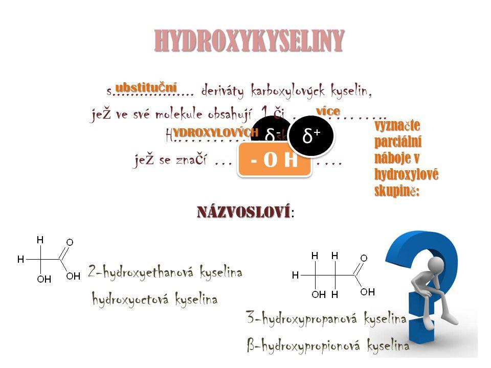 HYDROXYKYSELINY δ- δ+ - O H