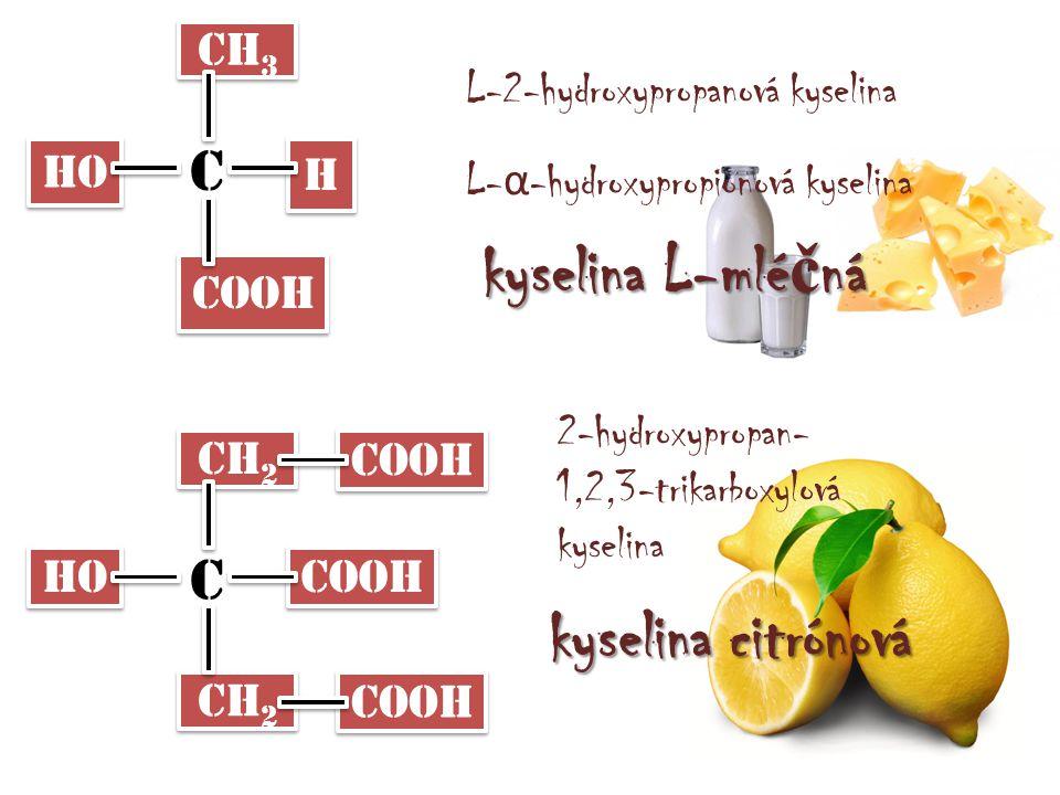 kyselina L-mléčná kyselina citrónová C C CH3