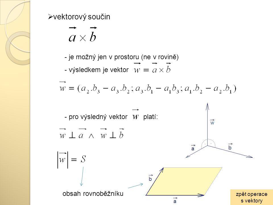 vektorový součin - je možný jen v prostoru (ne v rovině)