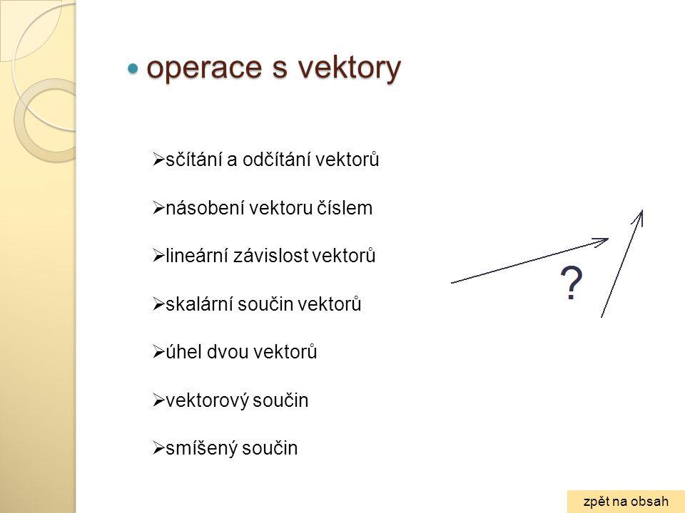 operace s vektory sčítání a odčítání vektorů násobení vektoru číslem