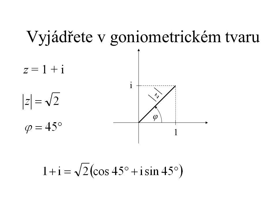 Vyjádřete v goniometrickém tvaru