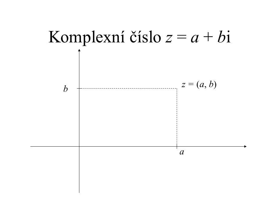 Komplexní číslo z = a + bi