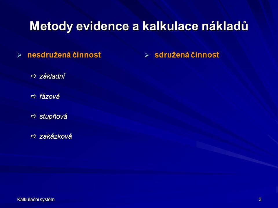 Metody evidence a kalkulace nákladů