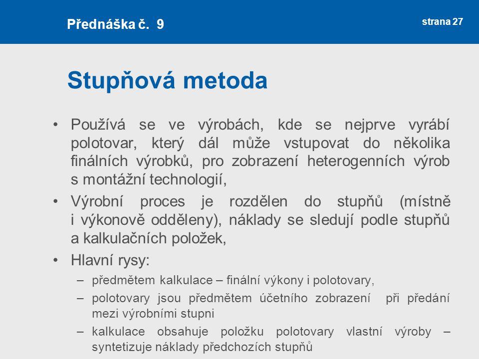 Přednáška č. 9 Stupňová metoda.