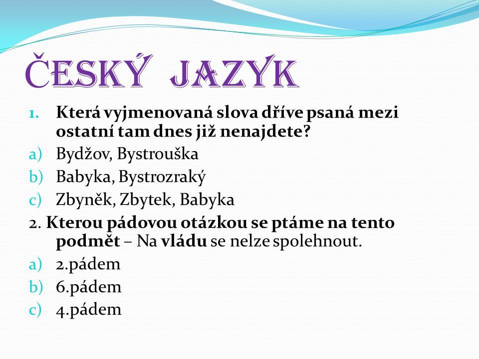 ČESKÝ JAZYK Která vyjmenovaná slova dříve psaná mezi ostatní tam dnes již nenajdete Bydžov, Bystrouška.