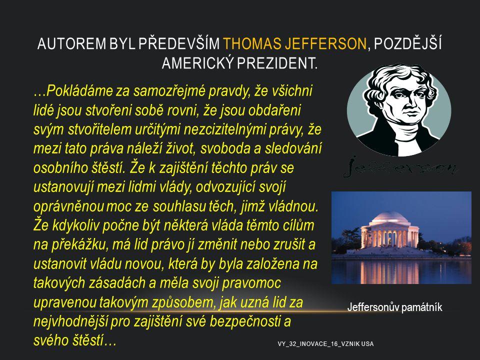 Autorem byl především Thomas Jefferson, pozdější americký prezident.