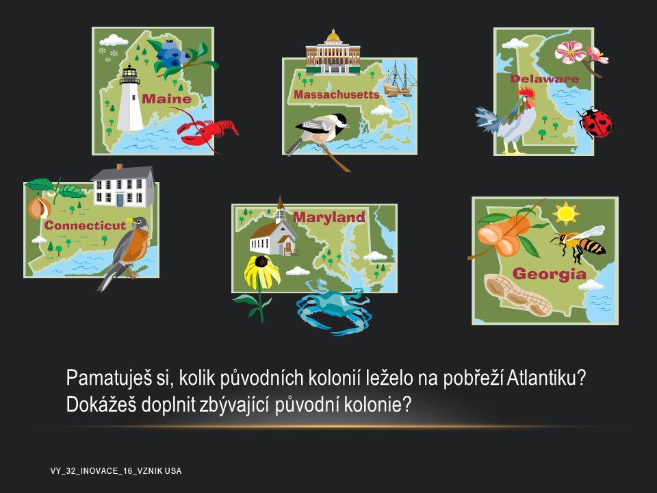 Pamatuješ si, kolik původních kolonií leželo na pobřeží Atlantiku