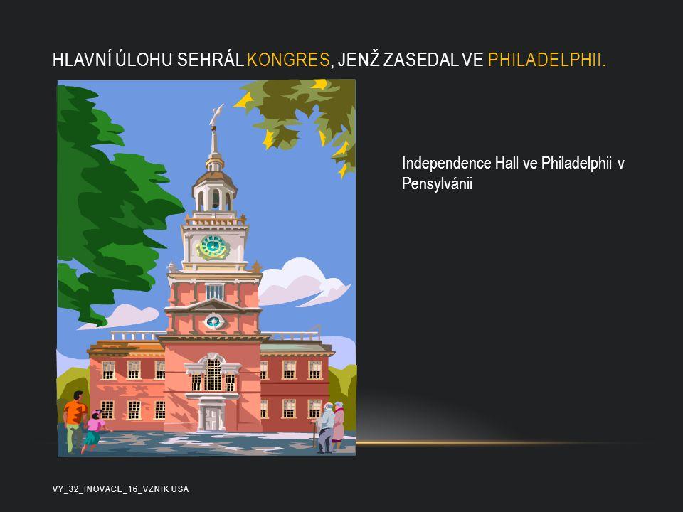 Hlavní úlohu sehrál Kongres, jenž zasedal ve Philadelphii.