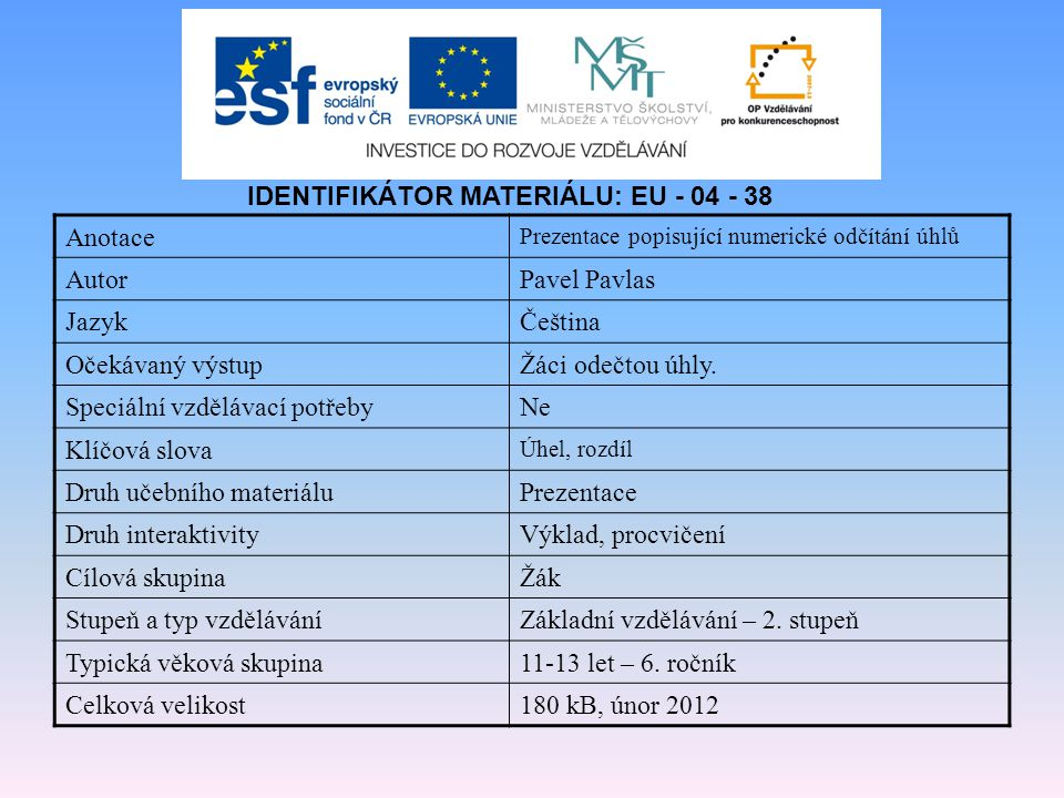 IDENTIFIKÁTOR MATERIÁLU: EU - 04 - 38