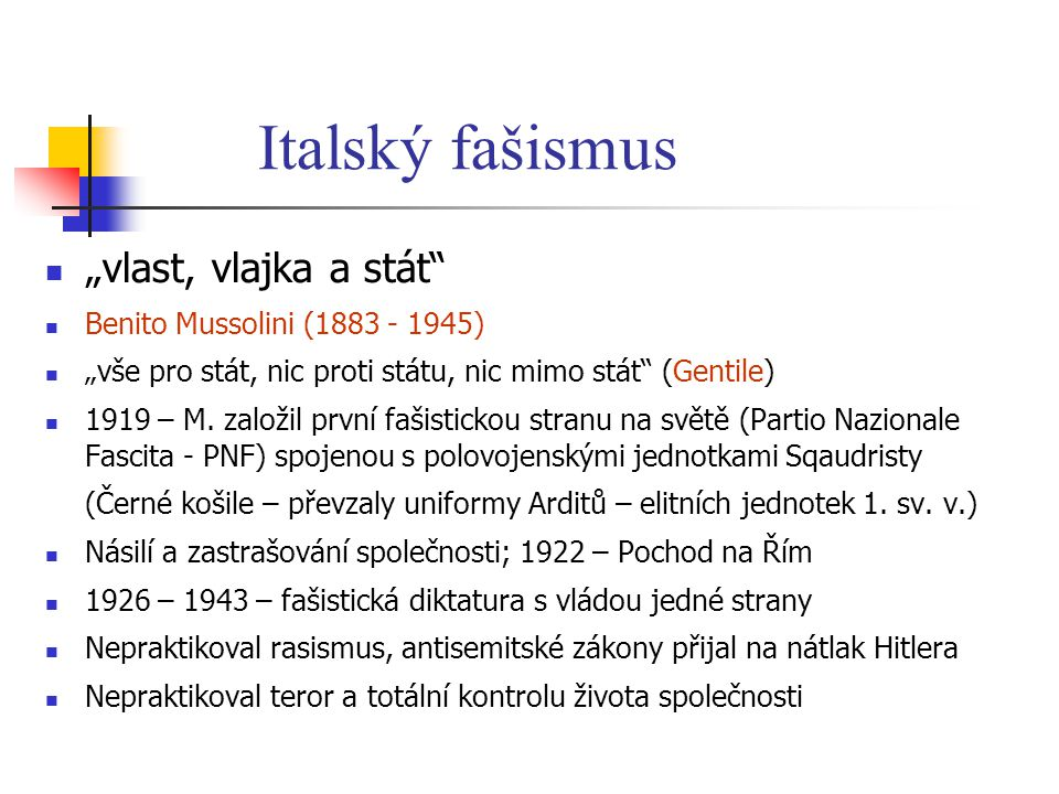 """Italský fašismus """"vlast, vlajka a stát Benito Mussolini (1883 - 1945)"""