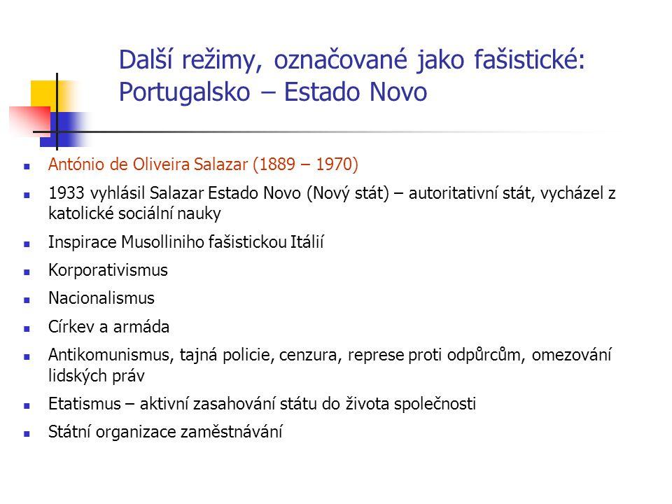 Další režimy, označované jako fašistické: Portugalsko – Estado Novo