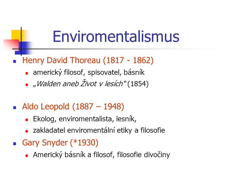 Enviromentalismus Henry David Thoreau (1817 - 1862)