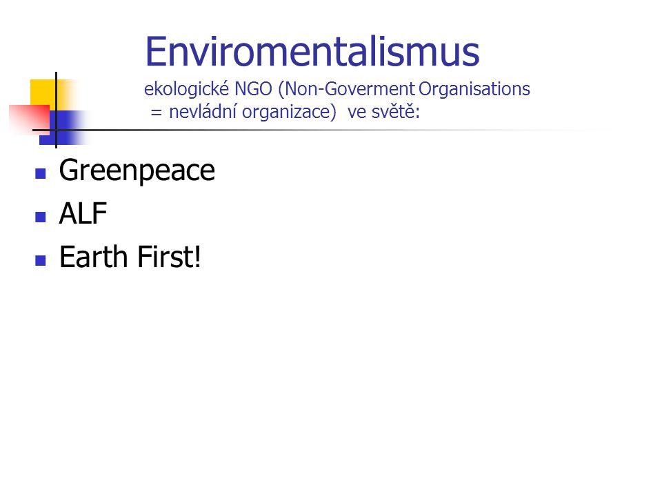 Enviromentalismus Greenpeace ALF Earth First!