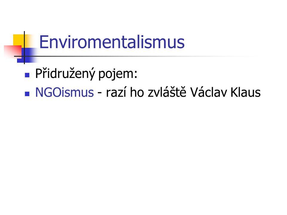 Enviromentalismus Přidružený pojem: