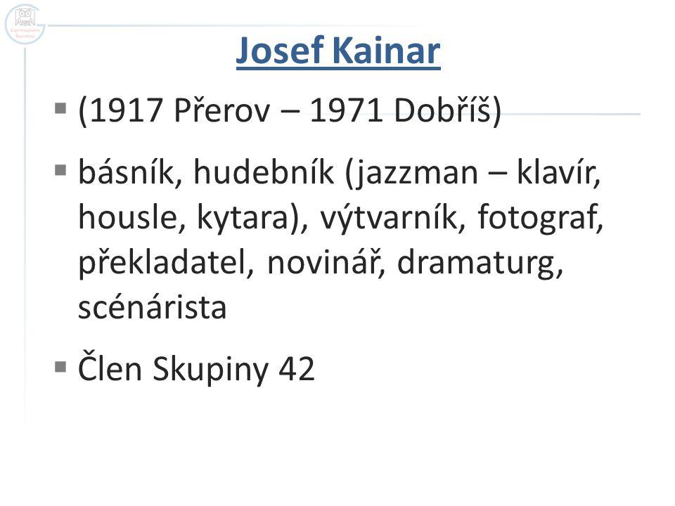 Josef Kainar (1917 Přerov – 1971 Dobříš)