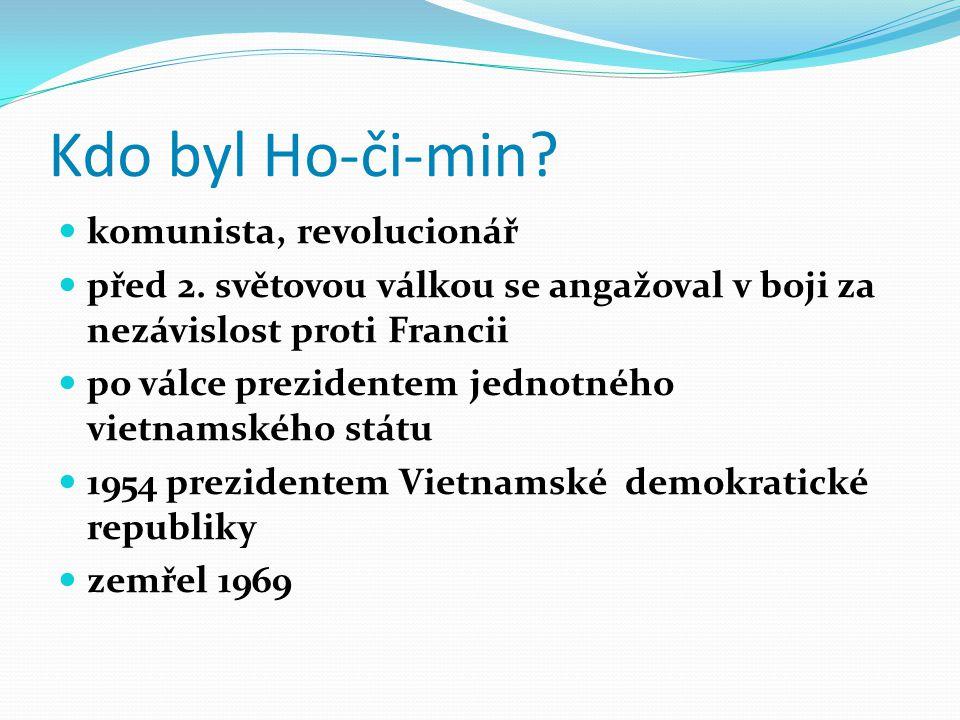 Kdo byl Ho-či-min komunista, revolucionář