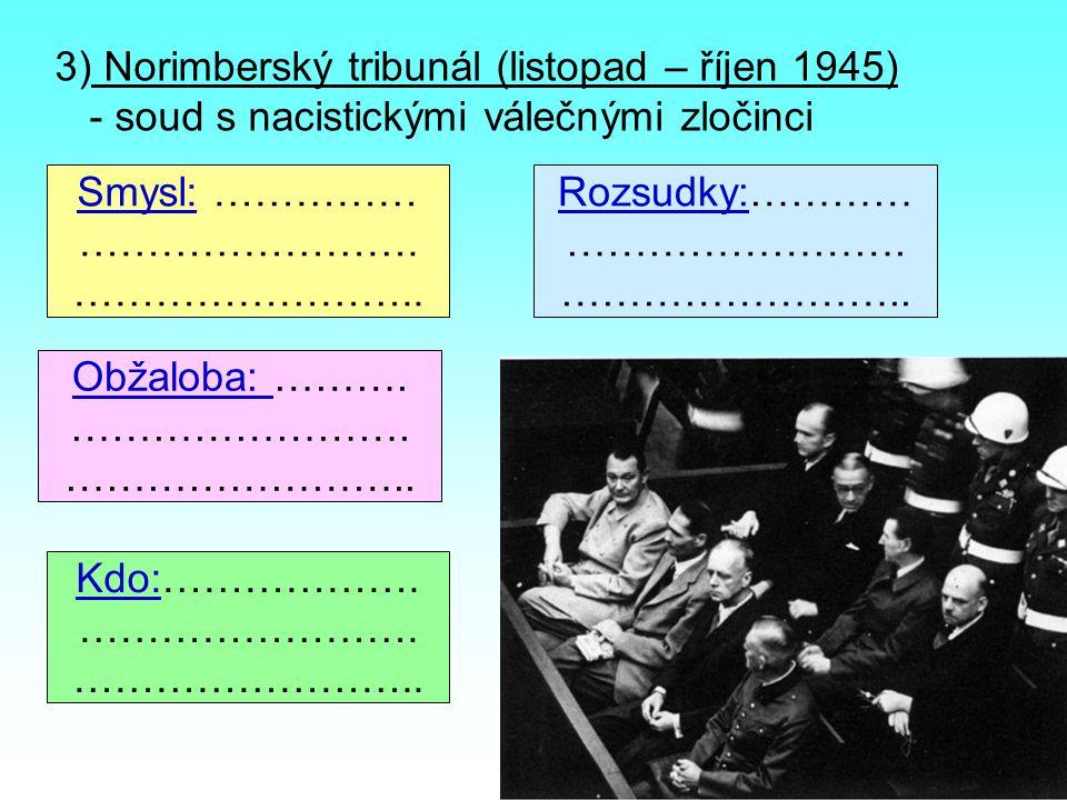 3) Norimberský tribunál (listopad – říjen 1945)