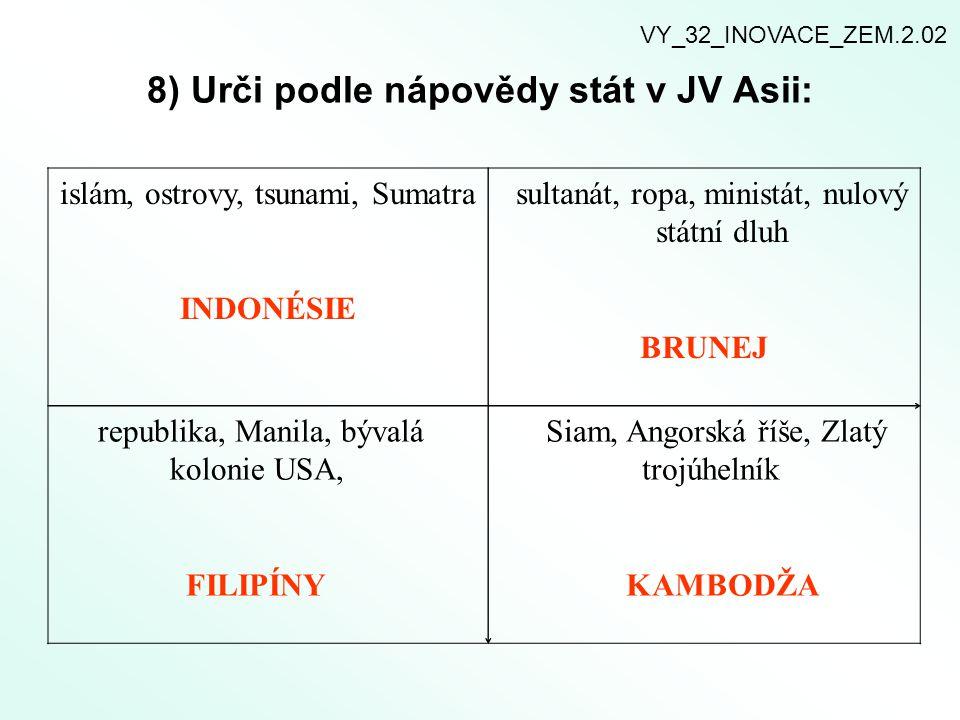 8) Urči podle nápovědy stát v JV Asii:
