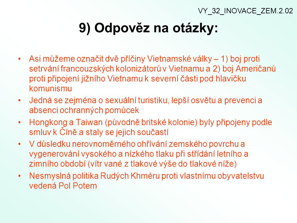 VY_32_INOVACE_ZEM.2.02 9) Odpověz na otázky: