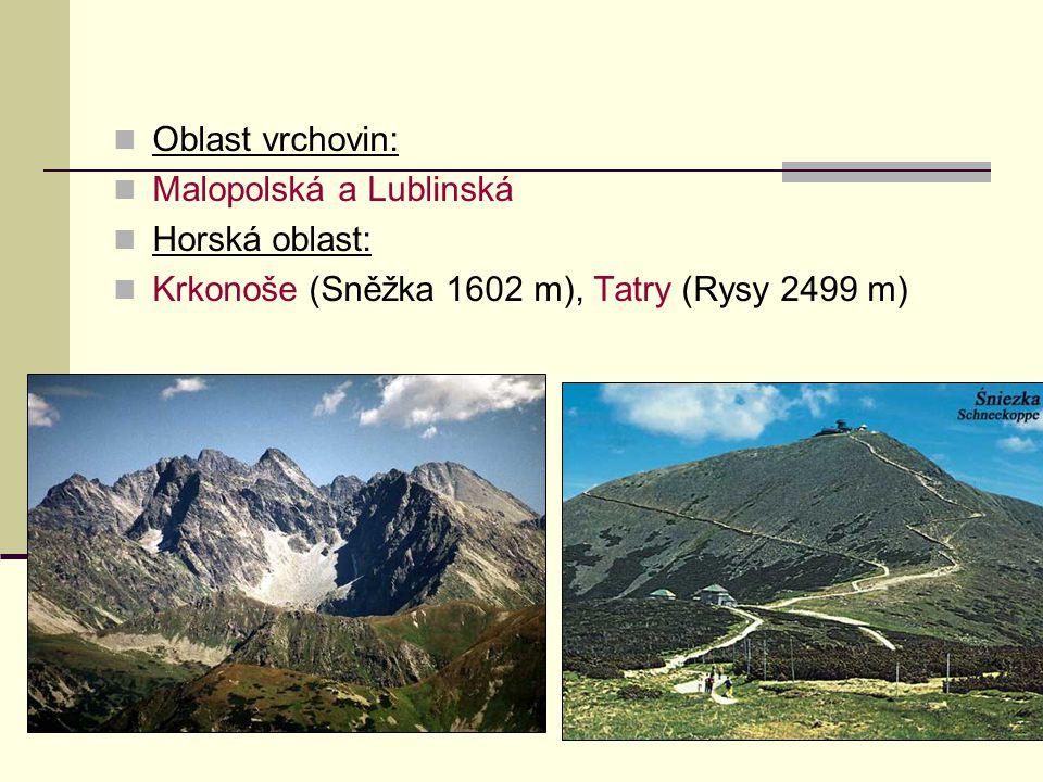 Oblast vrchovin: Malopolská a Lublinská.