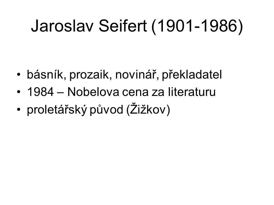 Jaroslav Seifert (1901-1986) básník, prozaik, novinář, překladatel