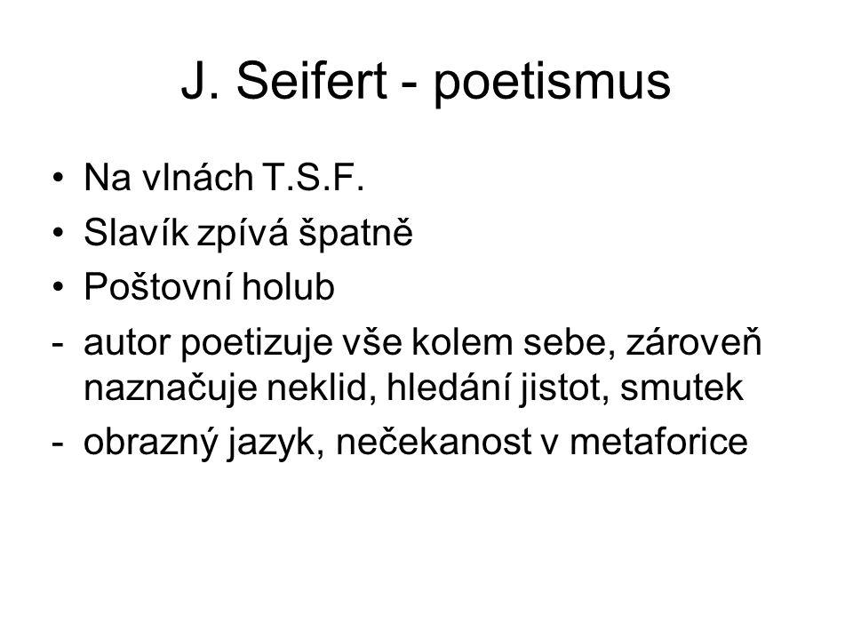 J. Seifert - poetismus Na vlnách T.S.F. Slavík zpívá špatně