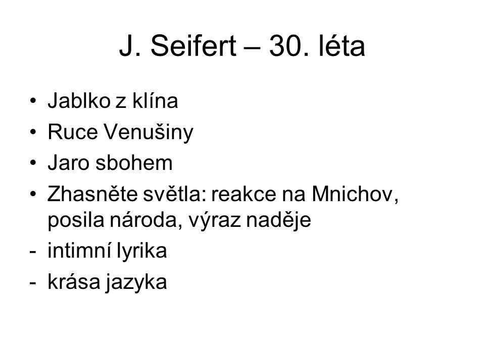 J. Seifert – 30. léta Jablko z klína Ruce Venušiny Jaro sbohem