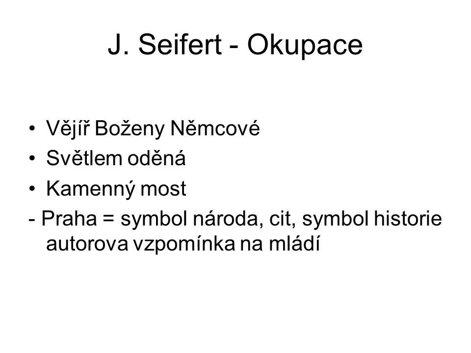 J. Seifert - Okupace Vějíř Boženy Němcové Světlem oděná Kamenný most