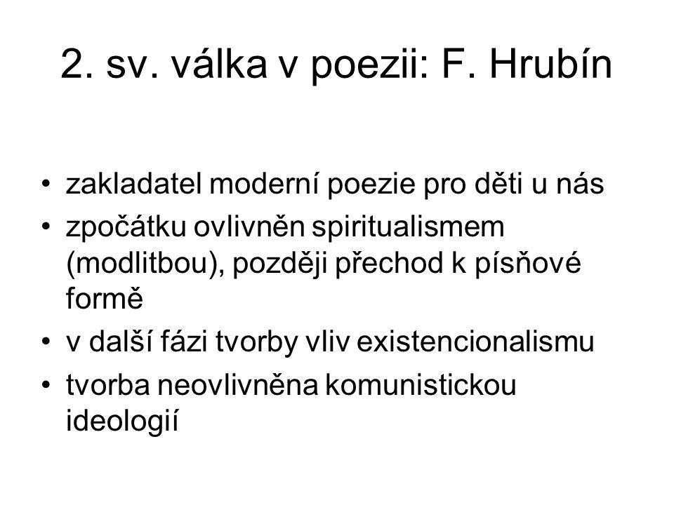 2. sv. válka v poezii: F. Hrubín