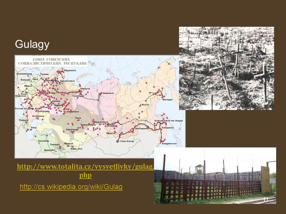 Gulagy http://www.totalita.cz/vysvetlivky/gulag.php