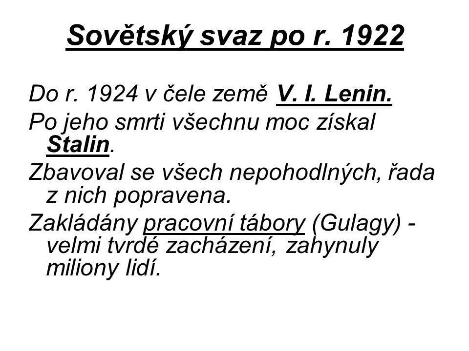 Sovětský svaz po r. 1922 Do r. 1924 v čele země V. I. Lenin.