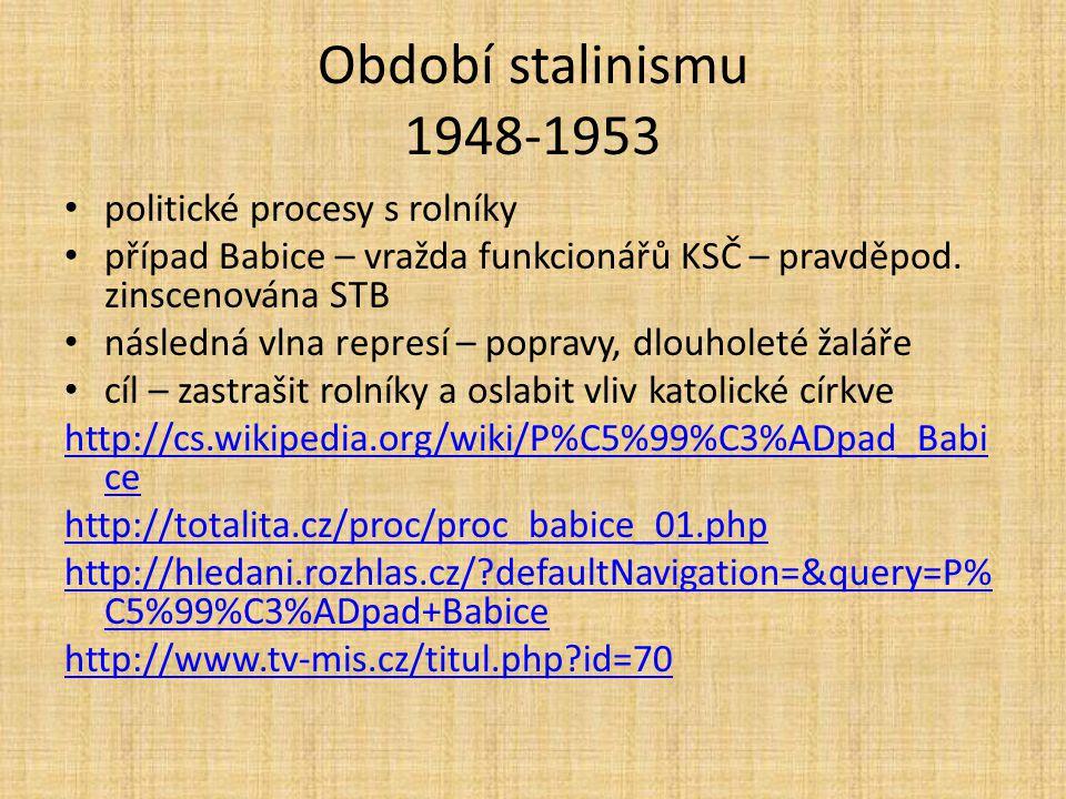 Období stalinismu 1948-1953 politické procesy s rolníky