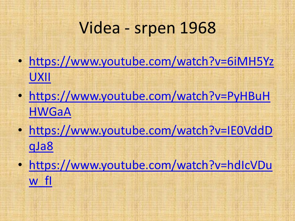 Videa - srpen 1968 https://www.youtube.com/watch v=6iMH5YzUXII