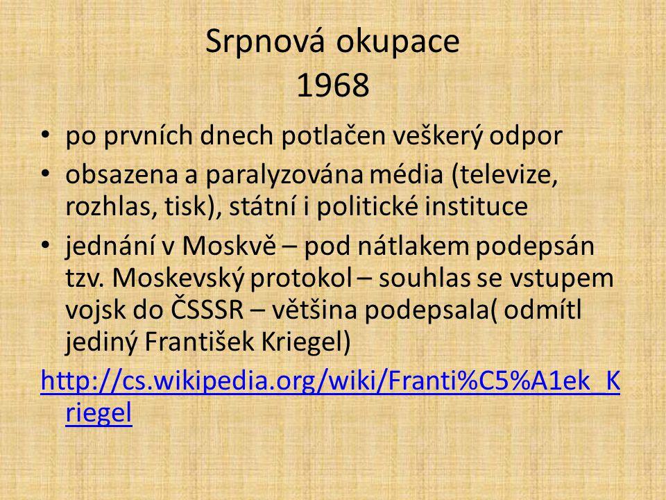 Srpnová okupace 1968 po prvních dnech potlačen veškerý odpor
