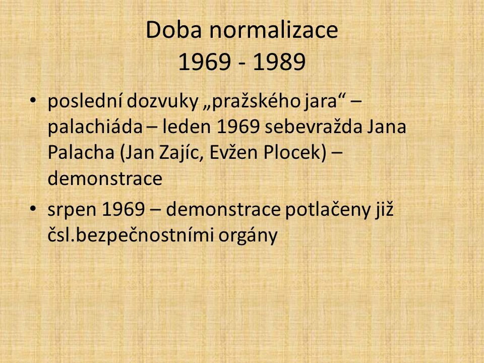 Doba normalizace 1969 - 1989