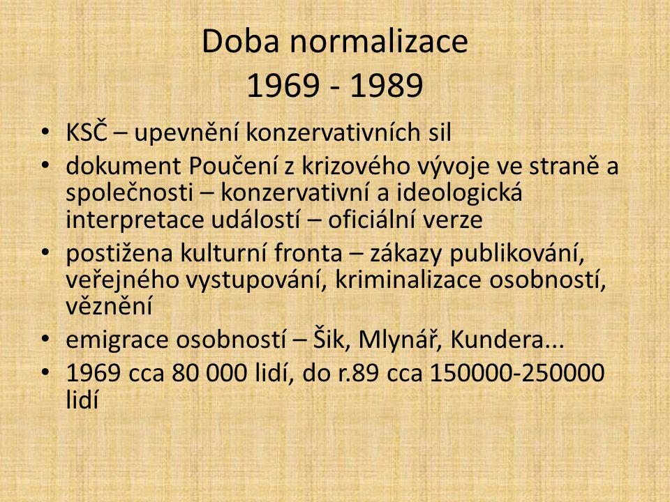 Doba normalizace 1969 - 1989 KSČ – upevnění konzervativních sil