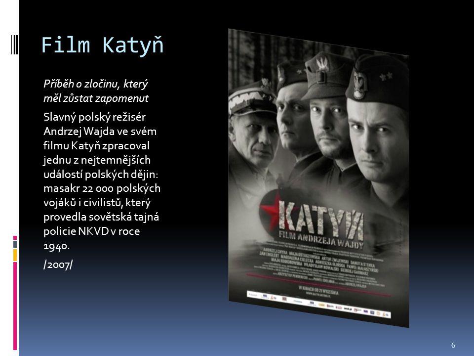 Film Katyň Příběh o zločinu, který měl zůstat zapomenut