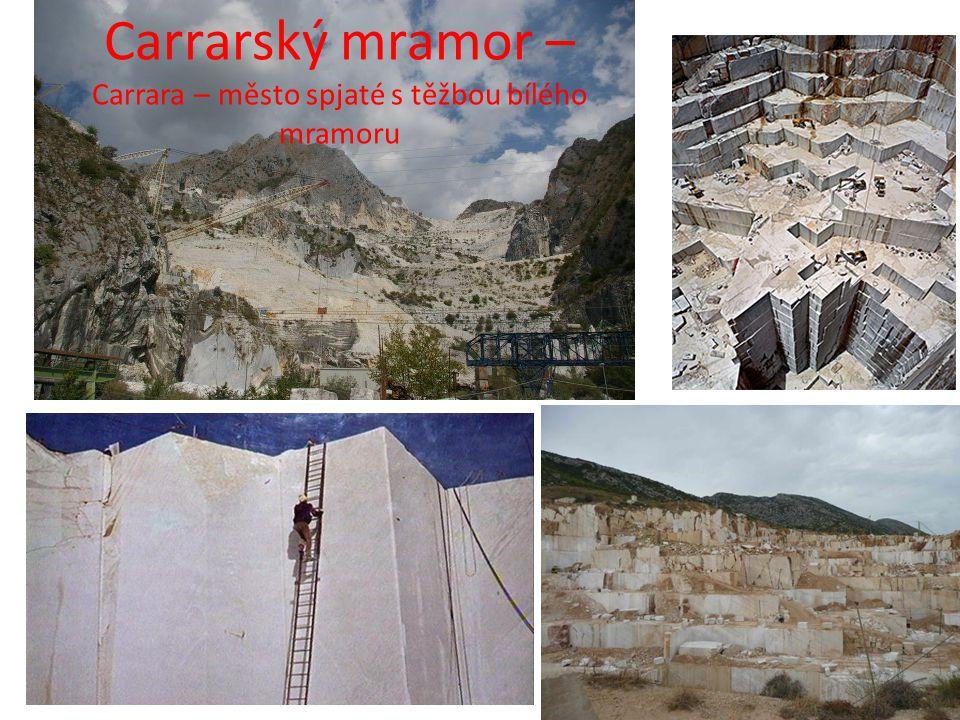 Carrarský mramor – Carrara – město spjaté s těžbou bílého mramoru