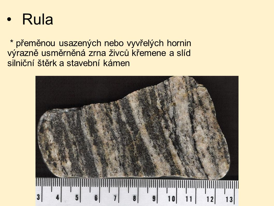 Rula * přeměnou usazených nebo vyvřelých hornin