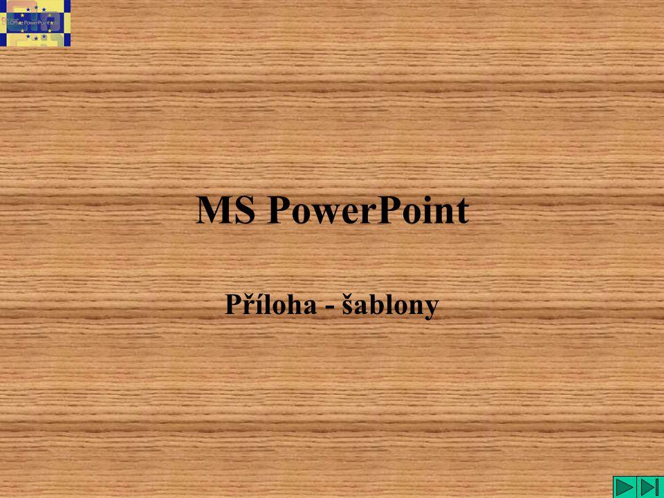 MS PowerPoint Příloha - šablony