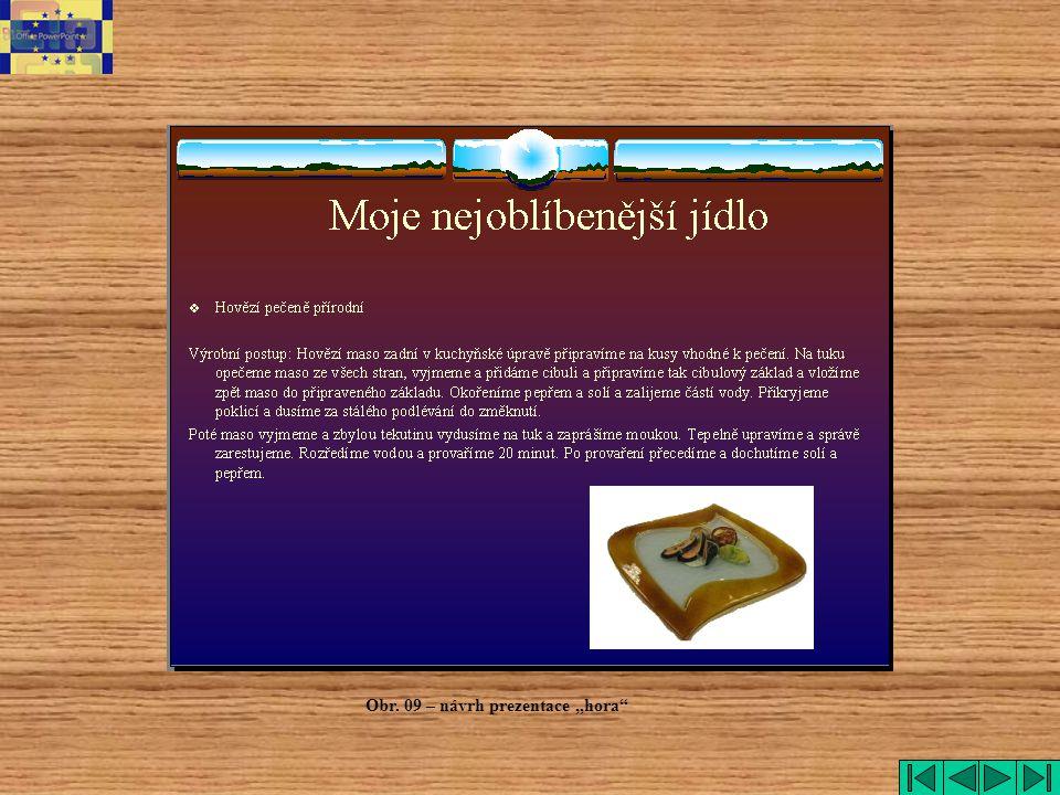 """hora Obr. 09 – návrh prezentace """"hora"""