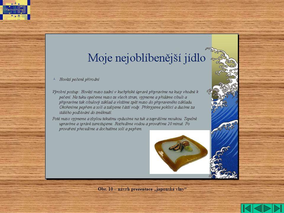 """Japonské vlny Obr. 10 – návrh prezentace """"japonské vlny"""