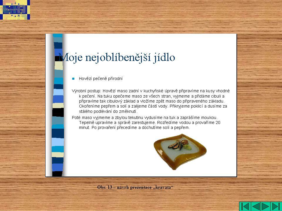 """kravata Obr. 13 – návrh prezentace """"kravata"""