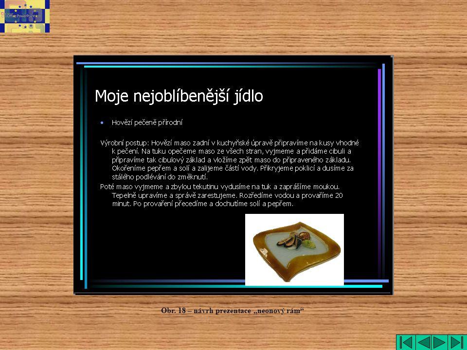"""Neonový rám Obr. 18 – návrh prezentace """"neonový rám"""