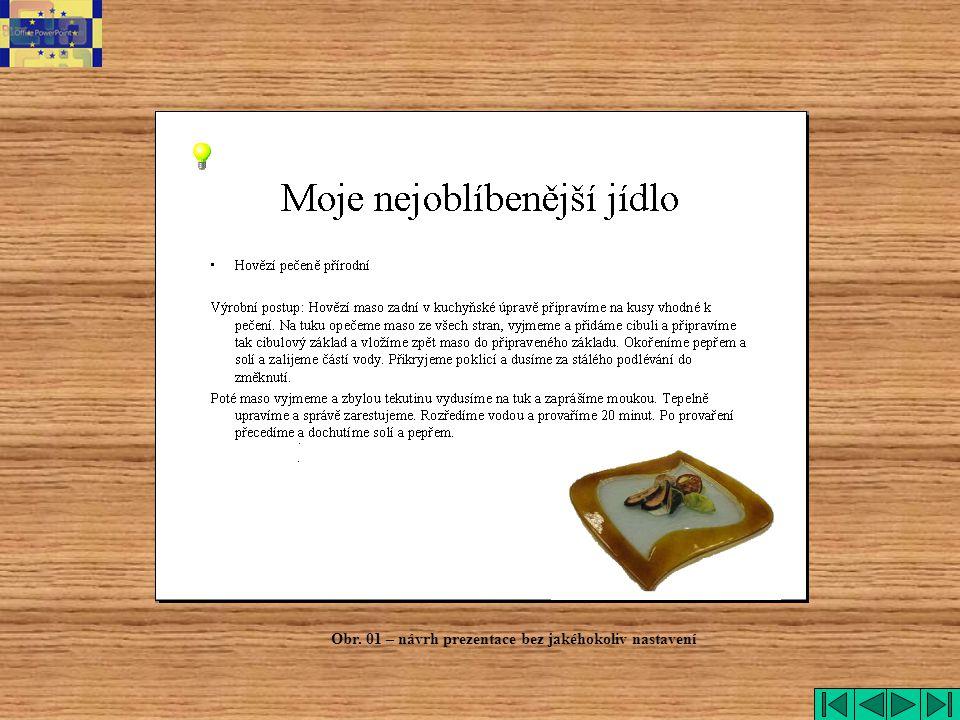 Obr. 01 – návrh prezentace bez jakéhokoliv nastavení