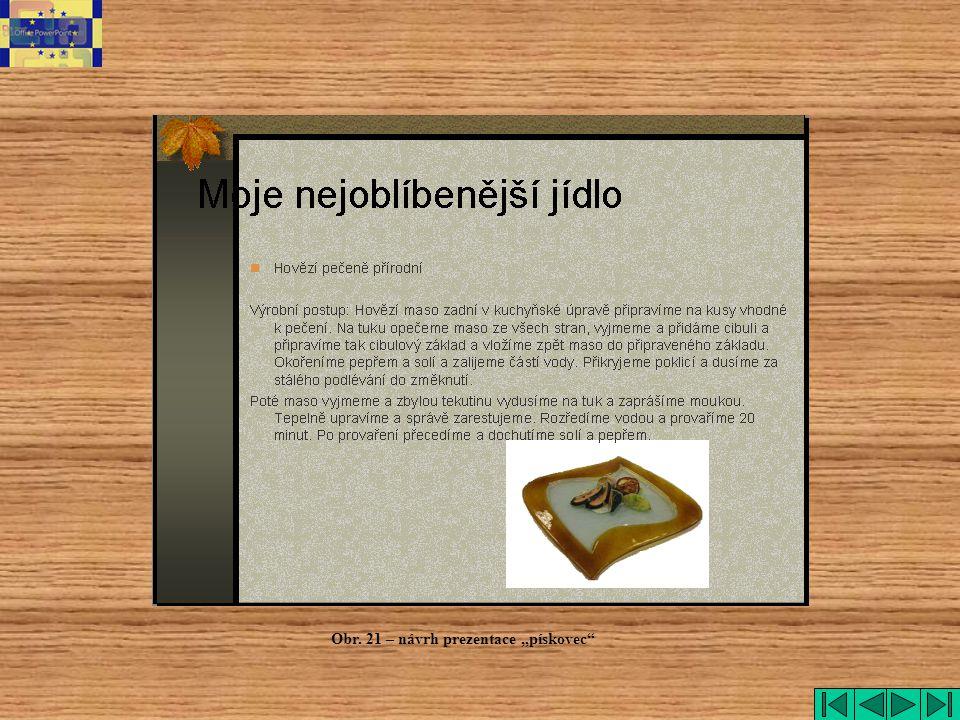 """pískovec Obr. 21 – návrh prezentace """"pískovec"""