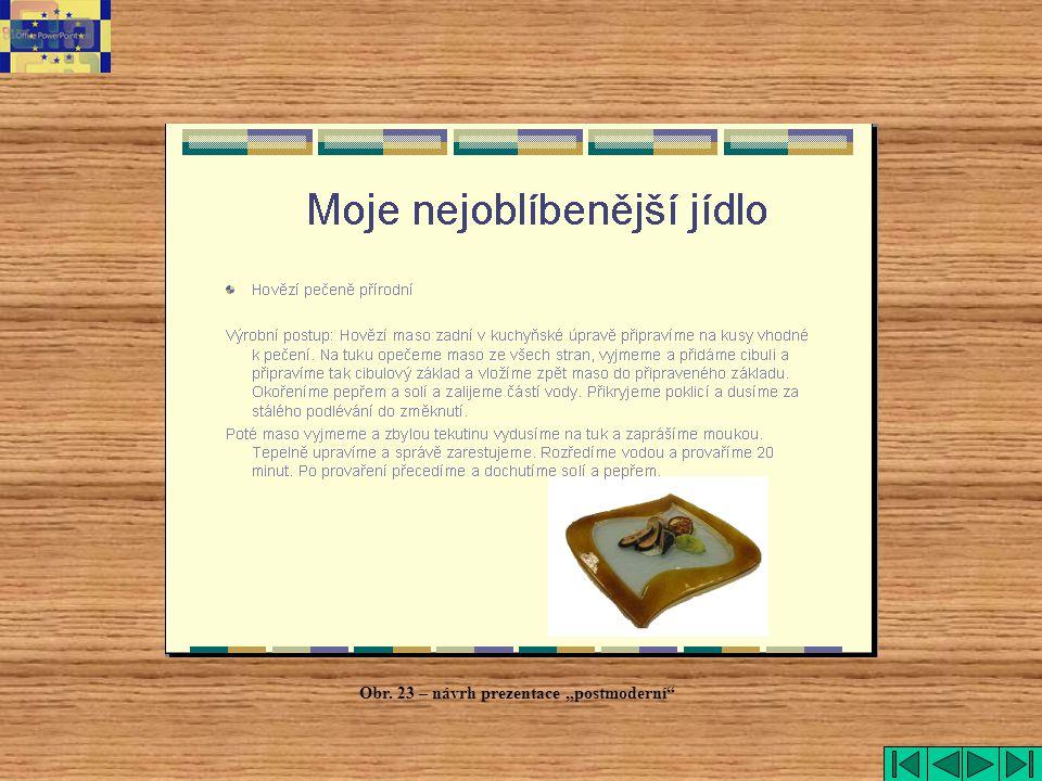 """postmoderní Obr. 23 – návrh prezentace """"postmoderní"""