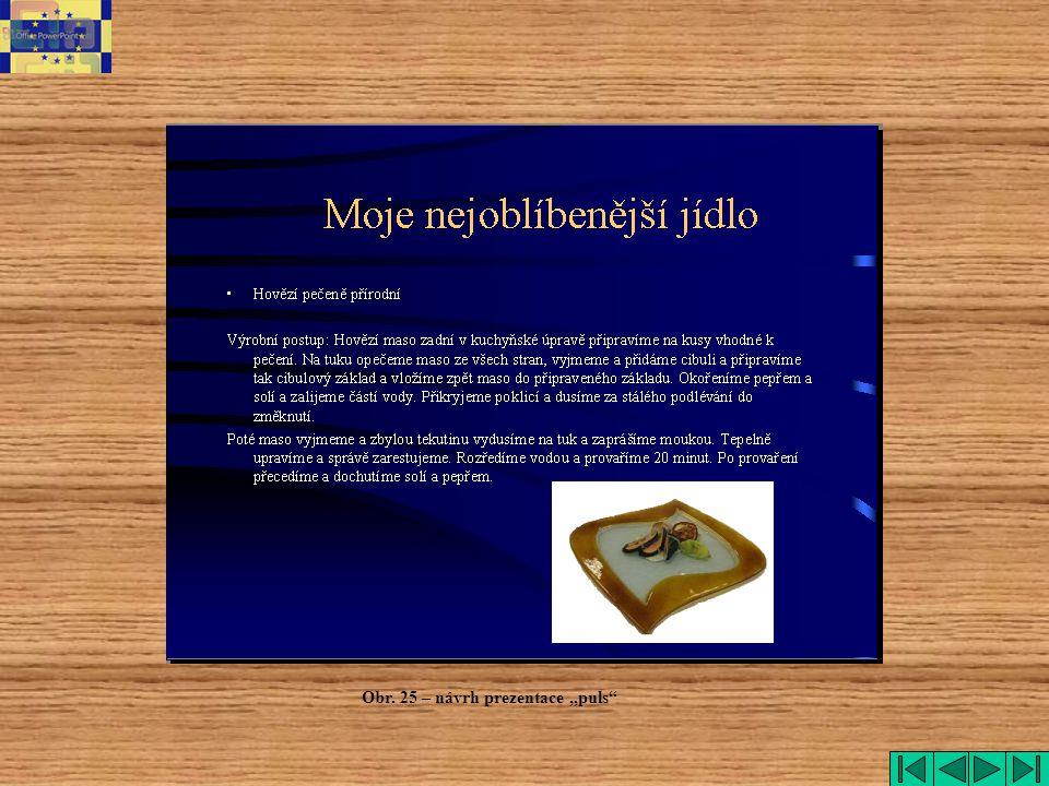 "puls Obr. 25 – návrh prezentace ""puls"